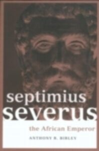 Ebook in inglese Septimius Severus Birley, Anthony R , Birley, Anthony R.