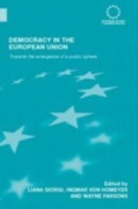 Foto Cover di Democracy in the European Union, Ebook inglese di  edito da Taylor and Francis