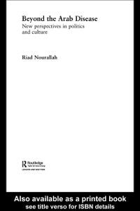 Ebook in inglese Beyond the Arab Disease Nourallah, Riad