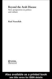 Foto Cover di Beyond the Arab Disease, Ebook inglese di Riad Nourallah, edito da Taylor and Francis