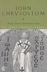 Ebook in inglese John Chrysostom Allen, Pauline , Mayer, Wendy
