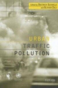 Foto Cover di Urban Traffic Pollution, Ebook inglese di Dietrich Schwela,Olivier Zali, edito da Taylor and Francis