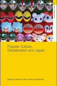 Foto Cover di Popular Culture, Globalization and Japan, Ebook inglese di  edito da Taylor and Francis