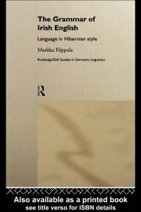 Ebook in inglese Grammar of Irish English Filppula, Markku