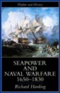 Ebook in inglese Seapower and Naval Warfare, 1650-1830 Harding, Dr Richard , Harding, Richard