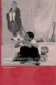 Ebook in inglese Chinese Identities, Ethnicity and Cosmopolitanism Chan, Kwok-bun