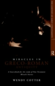 Ebook in inglese Miracles in Greco-Roman Antiquity C.S.J, Wendy Cotter