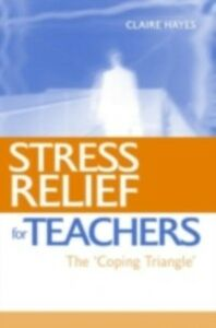 Ebook in inglese Stress Relief for Teachers Hayes, Claire