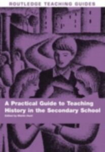 Foto Cover di Practical Guide to Teaching History in the Secondary School, Ebook inglese di  edito da Taylor and Francis