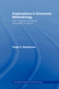 Foto Cover di Explorations in Economic Methodology, Ebook inglese di  edito da Taylor and Francis