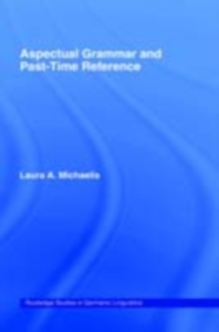 Ebook in inglese Aspectual Grammar and Past Time Reference Michaelis, Laura A.