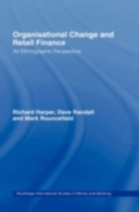Ebook in inglese Organisational Change and Retail Finance Harper, Richard , Randall, David , Rouncefield, Mark