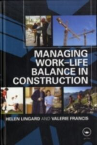 Ebook in inglese Managing Work-Life Balance in Construction Francis, Valerie , Lingard, Helen