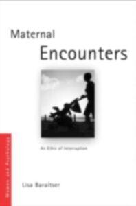Foto Cover di Maternal Encounters, Ebook inglese di Lisa Baraitser, edito da Taylor and Francis