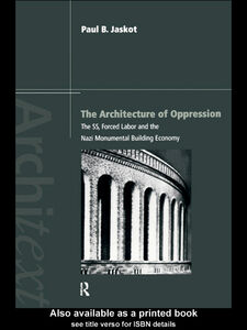 Ebook in inglese The Architecture of Oppression Jaskot, Paul B.