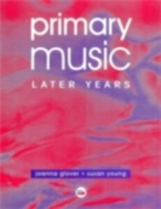 Ebook in inglese Primary Music: Later Years Glover, Jo , Young, Ms Susan , Young, Susan