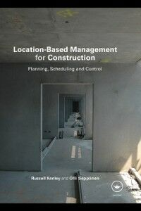 Foto Cover di Location-Based Management for Construction, Ebook inglese di Russell Kenley,Olli Seppanen, edito da Taylor and Francis