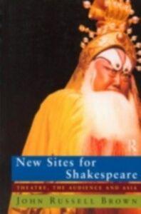 Foto Cover di New Sites For Shakespeare, Ebook inglese di John Russell Brown, edito da Taylor and Francis