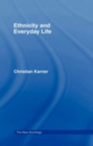 Ebook in inglese Ethnicity and Everyday Life Karner, Christian