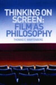 Ebook in inglese Thinking on Screen Wartenberg, Thomas E.