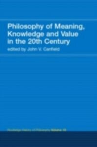 Ebook in inglese Philosophy of the English-Speaking World in the Twentieth Century 2: Meaning, Knowledge and Value -, -