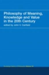 Philosophy of the English-Speaking World in the Twentieth Century 2: Meaning, Knowledge and Value