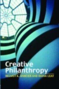 Ebook in inglese Creative Philanthropy Anheier, Helmut K. , Leat, Diana