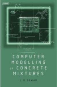 Foto Cover di Computer Modelling of Concrete Mixtures, Ebook inglese di Joe Dewar, edito da CRC Press