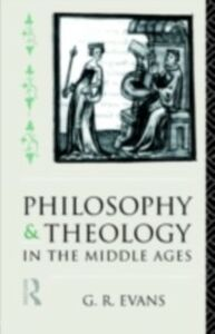 Ebook in inglese Philosophy and Theology in the Middle Ages Evans, G. R.
