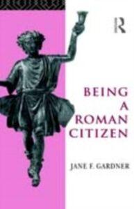 Ebook in inglese Being a Roman Citizen Gardner, Jane F.
