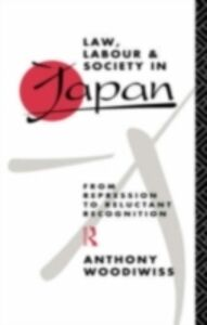 Ebook in inglese Law, Labour and Society in Japan Woodiwiss, Anthony