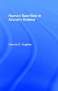 Foto Cover di Human Sacrifice in Ancient Greece, Ebook inglese di  edito da Taylor and Francis