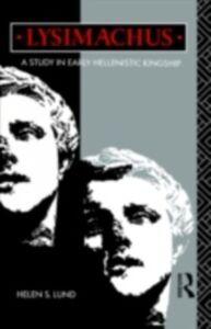 Foto Cover di Lysimachus, Ebook inglese di Dr Helen S Lund,Helen S. Lund, edito da Taylor and Francis