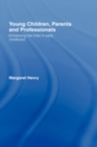 Foto Cover di Young Children, Parents and Professionals, Ebook inglese di Margaret Henry, edito da Taylor and Francis