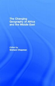Foto Cover di Changing Geography of Africa and the Middle East, Ebook inglese di  edito da Taylor and Francis