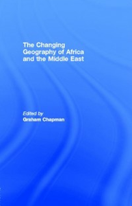 Ebook in inglese Changing Geography of Africa and the Middle East -, -