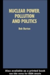 Ebook in inglese Nuclear Power, Pollution and Politics Burton, Bob