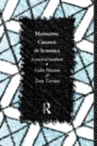 Ebook in inglese Managing Change in Schools Newton, Colin , Tarrant, Tony