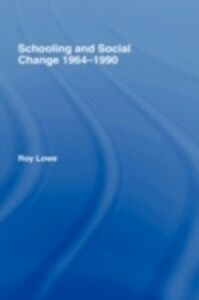 Ebook in inglese Schooling and Social Change 1964-1990 Lowe, Roy