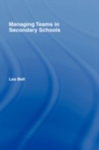 Ebook in inglese Managing Teams in Secondary Schools Bell, Les