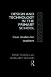 Ebook in inglese Design and Technology in the Primary School Makiya , Makiya, Hind , Rogers