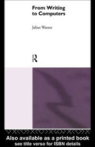 Ebook in inglese From Writing To Computers Warner, Julian