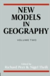 Foto Cover di New Models in Geography, Ebook inglese di  edito da Taylor and Francis