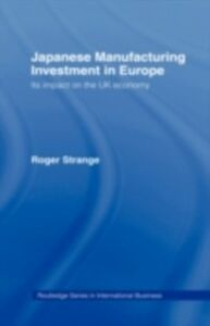 Ebook in inglese Japanese Manufacturing Investment in Europe Strange, Roger