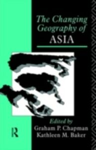 Ebook in inglese Changing Geography of Asia -, -