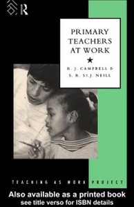 Ebook in inglese Primary Teachers at Work Campbell, Jim , Neill, S. R. St. J.