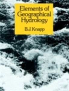 Foto Cover di Elements of Geographical Hydrology, Ebook inglese di B.J. Knapp, edito da Taylor and Francis