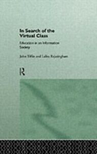 Ebook in inglese In Search of the Virtual Class Rajasingham, Lalita , Tiffin, John