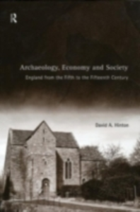Ebook in inglese Archaeology, Economy and Society Hinton, David A.