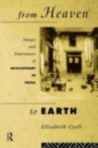 Foto Cover di From Heaven to Earth, Ebook inglese di Elizabeth Croll, edito da Taylor and Francis